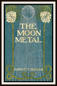 "Vintage Book Cover ""The Moon Metal"" by Garrett Putnam Serviss published 1900 by Harper -  Giclee Art Print on Canvas"