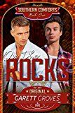 On the Rocks: A Second Chance Romance (Southern Comforts Book 1) by Garett Groves (Author) #LGBT #Kindle US #NewRelease #Lesbian #Gay #Bisexual #Transgender #eBook #ad