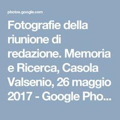 Fotografie della riunione di redazione. Memoria e Ricerca, Casola Valsenio, 26 maggio 2017 - GooglePhotos