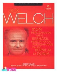 Maestro Bisnis – JACK WELCH   Toko Buku Online GarisBuku.com   pesan buku via online/call/sms   02194151164 - 081310203084  #KomunitasCintaBuku