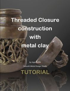 Threaded closure  construction - metal clay by SMDStudio | Claylessons.com