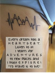 Listen to your Heartbeat, Travel often, Explore the mountains, and always Live freely! #tattoo #heartbeat #travel #mountains