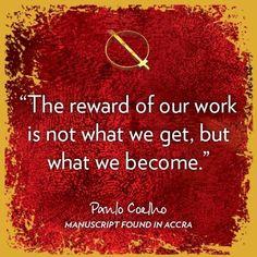 La recompensa de nuestro trabajo no es lo que obtenemos, sino en lo que nos convertimos