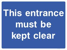 Buy a This Entrance Must Be Kept Clear Sign or explore other Parking signs at The Sign Shed Shop Parking Signs, Car Parking, Sign Solutions, Gain, Entrance, Space, Vehicles, Free, Floor Space