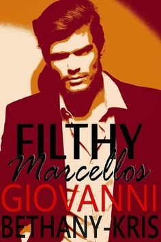 Filthy Marcellos: Giovanni (Filthy Marcellos #2) by Bethany-Kris