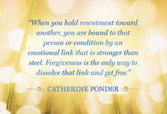 Catherine Ponder: on forgiveness