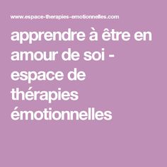 apprendre à être en amour de soi - espace de thérapies émotionnelles