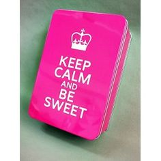 Boîte Keep Calm and be sweet - dommage qu'elle soit en fushia