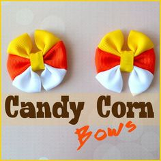 How to make candy corn hair-bows Making Hair Bows, Diy Hair Bows, Bow Hair Clips, Candy Corn, Fall Candy, Hair Ribbons, Ribbon Bows, Grosgrain Ribbon, Pigtail Hairstyles