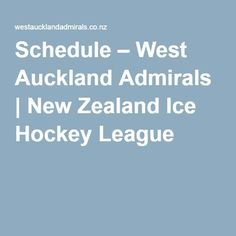 Schedule – West Auckland Admirals | New Zealand Ice Hockey League