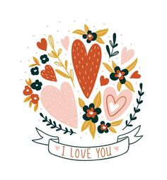 Hand drawn valentine card with flowers and lettering - 'I love you'. Love Heart Illustration, Hand Illustration, Valentines Design, Valentines Art, Valentine Drawing, Valentines Illustration, Floral Print Design, Sign Printing, Floral Illustrations