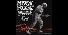 mykal rose - sidewalk stepp