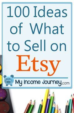 100 Ideas of What to Sell on Etsy! Get brainstorming of what to sell in your Etsy shop! Here's a list of 100 things you can sell, and you don't have to be crafty!! Etsy's a great way to make money from home!
