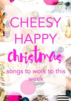 The best cheesy happy Christmas songs to work to this week. Can't wait for Christmas? Turn up the volume and the last week of work will go by in a flash!