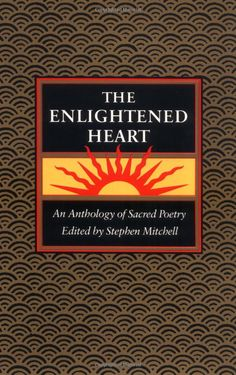 The Enlightened Heart: An Anthology of Sacred Poetry: Stephen Mitchell: 9780060920531: Amazon.com: Books