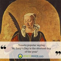 The 13th of December is St.Lucy's Day and local lore in Veneto says that is the shortest day of the year: are you agree? ;-) #quoteoftheday
