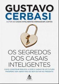 Conheça o livro #OsSegredosDosCasaisInteligentes de #GustavoCerbasi #lançamento da @sextante 