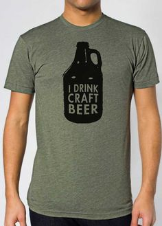 I Drink Craft Beer - Unisex T-shirt. $35.00, via Etsy.