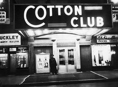 The Cotton Club   Harlem, New York - a famous night club in New York that operated under Prohibition. Although many well known black entertainers such as Duke Ellington, Cab Calloway, Bessie Smith, The Nicholas Brothers, Ella Fitzgerald, Nat King Cole, Count Basie, Billie Holiday, and Ethel Waters performed there, it generally denied admission to blacks.