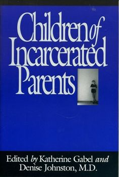 Children of Incarcerated Parents by Denise Johnston