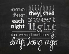 One for each night they shed a sweet light! Adorable Hanukkah chalkboard sign, printable file from Pins for Paws on Etsy. Chanukah Decor