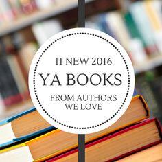 11 New 2016 YA Books From Authors We Love | www.readbreatherelax.com