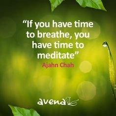 #Inspirational #quote from www.avena.co.uk. Find time to #meditate and clear your head!