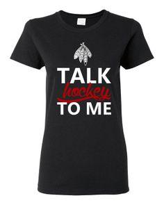 Talk Hockey To Me Blackhawks Hockey Fans Printed Graphic Hockey T shirt Great Gift Funny Hockeytown T Shirt Ladies Mens  Blackhawks