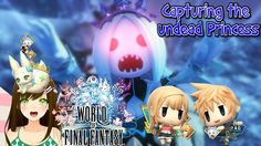 World of final fantasy - Capturing the undead princess ep35