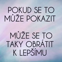 @makroklid #makroklid #citaty #budoucnost #vira Wallpaper Quotes, Never Give Up, Motto, Quotations, Believe, Nice Art, Motivation, Words, Happiness