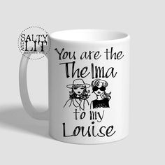 You are the Thelma to My Louise coffee mugthelma and louise Bff, Mugs, Coffee, Trending Outfits, Tableware, Unique Jewelry, Handmade Gifts, Etsy, Vintage