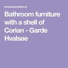 Bathroom furniture with a shell of Corian - Garde Hvalsøe