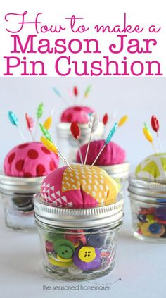 Turn a simple Mason Jar into an adorable pin cushion. Anyone can do this. It makes a great gift, and you can fill it with candy or sewing supplies. How to Make a Mason Jar Pin Cushion. The Seasoned Homemaker