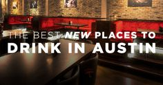 2015 was certainly a year to remember for Austin, Texas. Just as we poured one out for some of our favorite bars and restaurants that had to shutter their doors in the past year, let's raise a toast for the newest rising stars of the Austin bar scene. Make