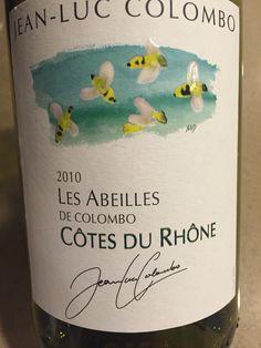 Jean-Luck Colombo Les Abeilles de Colombo 2010, Cotes du Rhone Blanc. Georgeous wine, great value for $10