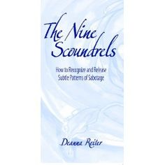 The Nine Scoundrels - How to Recognize and Release Subtle Patterns of Sabotage