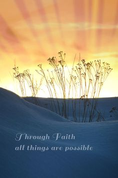 "Decorate your home or office with gorgeous nature photographs that also deliver powerful life messages. This image shows a bright orange & yellow sky with rays shooting up from behind blue dunes with delicate plants growing. Quotation ""Through faith, all things are possible"" (inspirational,quotation,sayings,motivational,perseverance,faith,spiritual,god,belief,divine,hope,inspiration,inspire,motivation,motivate,quote,sun,photography,nature,outdoors,attitude,possibilities,clouds,beautiful,"