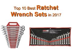 https://toptenreviewpro.com/top-10-best-ratchet-wrench-set/  Top 10 Best Ratchet Wrench Sets in 2017
