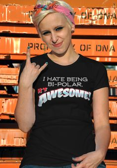 I HATE BEING BI-POLAR IT'S AWESOME - FUNNY T-shirts