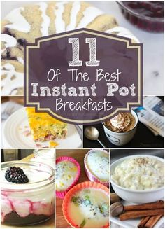 11 BEST Instant Pot Breakfast Recipe Ideas - cooking oats, oatmeal, eggs, casseroles and even making yogurt in an Instant Pot and so many more ideas! If you are wanting a fast, instant, delicious breakfast, did you know you could make these things in a pressure cooker like Instant Pot? Which one is your favorite?