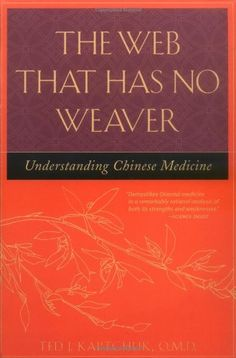Bestseller Books Online The Web That Has No Weaver : Understanding Chinese Medicine Ted Kaptchuk $14.93
