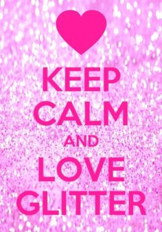 Pink Sign: Keep Calm and love glitter ~ღ~
