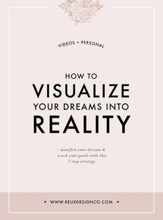 visualize your dreams and manifest your goals into reality Graphic Design Company, Web Design, Over It Quotes, Law Of Attraction Tips, Business Advice, Blogging For Beginners, Starting A Business, Creative Business, Dreaming Of You