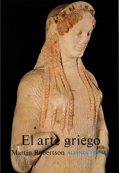 El arte griego : introducción a su historia / Martin Robertson http://fama.us.es/record=b2411550~S5*spi