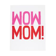 Wow Mom Card Wow Mom, Sustainable Textiles, Mom Cards, True Red, Gifts For Mom, Birthdays, Stationery, Notes, Paper