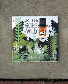 Mr. Tiger Goes Wild by Peter Brown - on the Xmas list