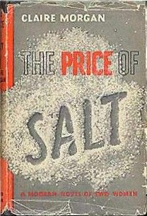 First edition of The Price Of Salt by Patricia Highsmith (as Claire Morgan), 1952.