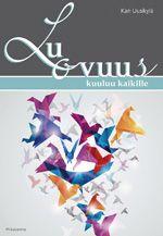 PS-kustannus. Luovuus kuuluu kaikille kirjan kannesta tulikin sitten lopulta tällainen. Lintukuva on ostettu www.123rf.comista.