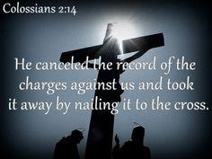 Colossians 2:14 :)