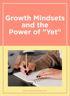 """What if, instead of saying """"I can't do that"""", you said, """"I haven't done that yet."""" Here is how to put a growth mindset into action. Career Planning, Career Goals, Career Advice, Fixed Mindset, Growth Mindset, Color Balance, Work Life Balance, The Power Of Yet, Finding A New Job"""
